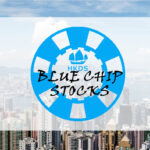 What are the Hong Kong Blue Chip Stocks
